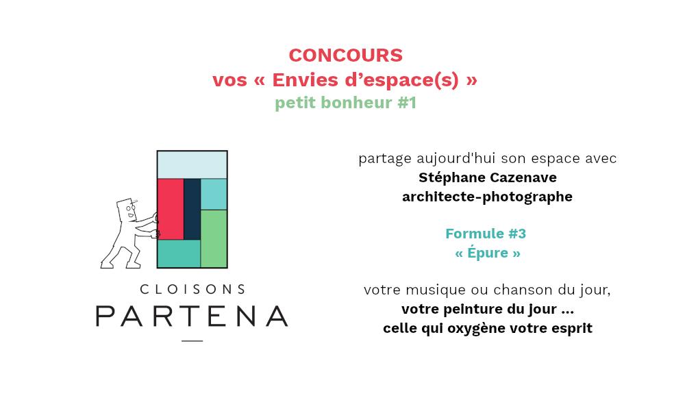 Pour ce premier « petit bonheur » du concours vos « Envies d'espace(s) » nous partageons notre espace avec Stéphane Cazenave, architecte-photographe.